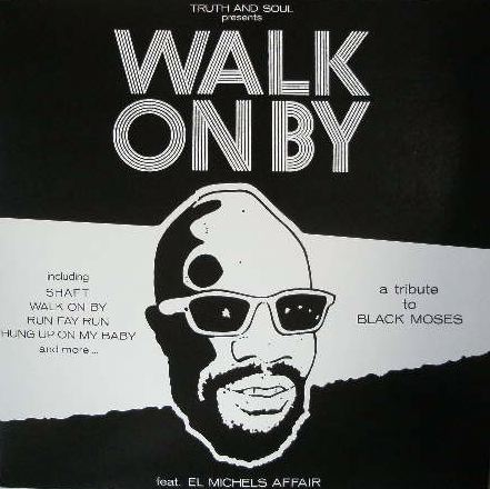 EL MICHELS AFFAIR / WALK ON A BY A TRIBUTE TO BLACK MOSES