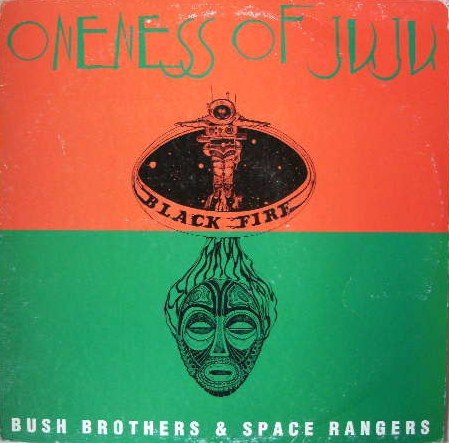 ONENESS OF JUJU / BROTHERS & SPACE RAMGERS