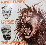 KING TUBBY / UPSET THE UPSETTERS
