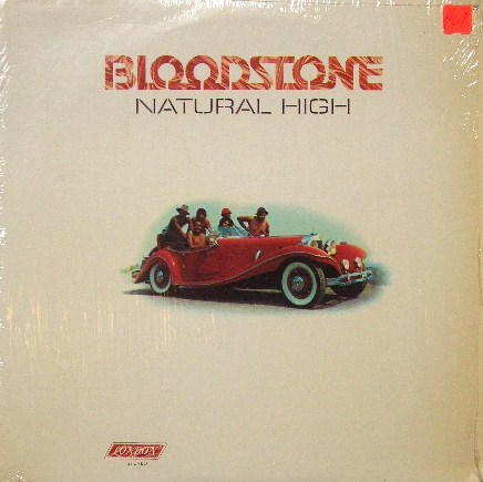 BLOODSTONE / NATURAL HIGH