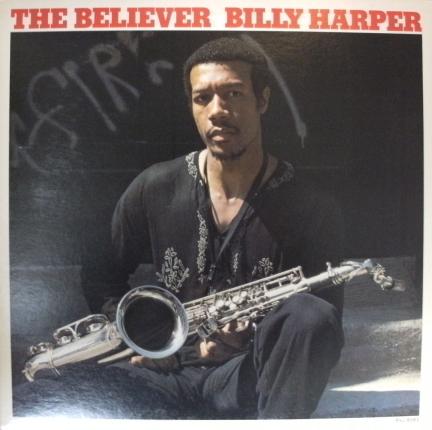 BILLY HARPER / THE BELIEVER BAYSTATE