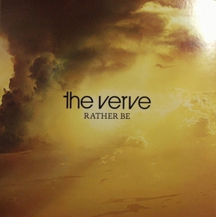 THE VERVE / RATHER BE