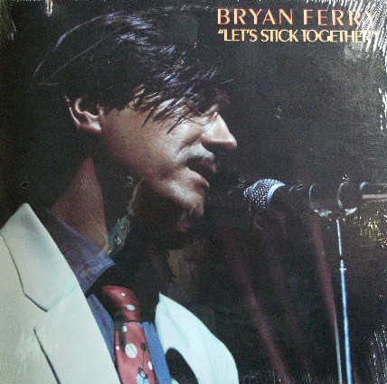 BRYAN FERRY / LET'S STICK TOGETHER