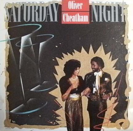 OLIVER CHEATHAM / SATURDAY NIGHT